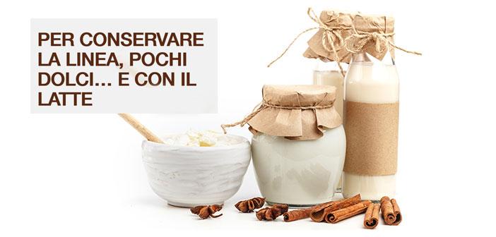 LATTE & DOLCI – Per conservare la linea, pochi dolci…e con il latte